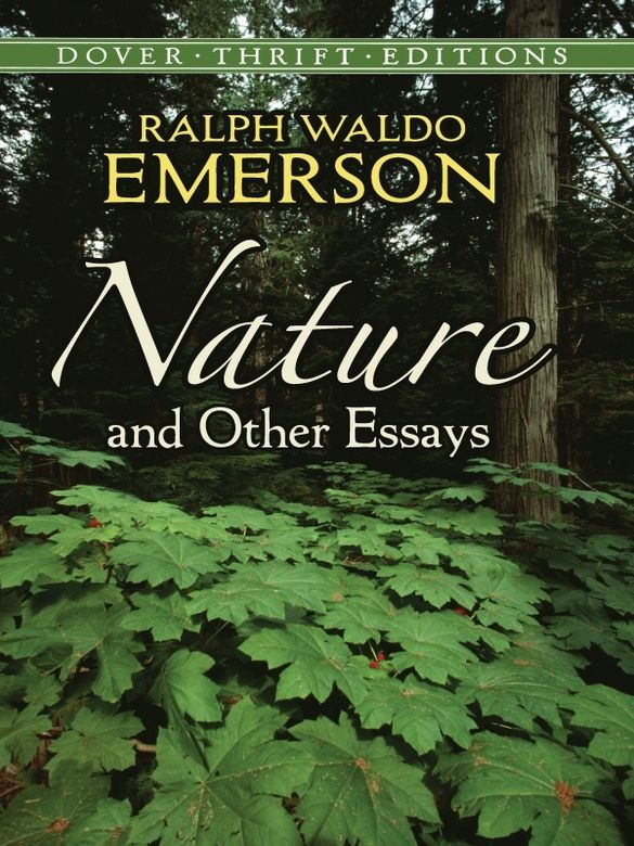 ralph waldo emerson and henry david thoreau essay Reflection on emerson's nature ralph waldo emerson's nature is a series of eight essays that touch upon a emerson's essays were initially published anonymously and were emerson, ralph waldo and henry david thoreau nature / walking boston, ma: beacon press, 1991 3-67.