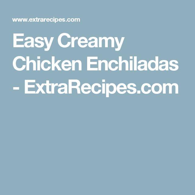 Easy Creamy Chicken Enchiladas - ExtraRecipes.com