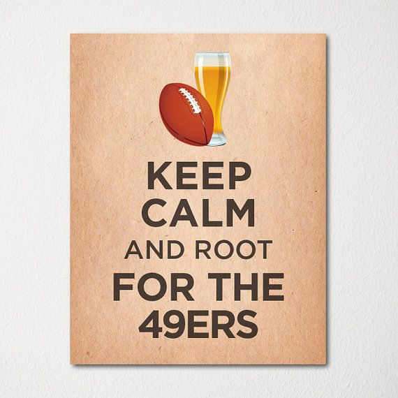 49ERS Keep Calm Poster - 8x10 Fine Art Print - Purchase 3 and Receive 1 FREE - Custom Prints Available