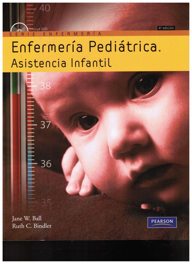 Ball JW, Binder RC. Enfermería pediátrica: asistencia infantil. 4a. ed. Madrid: Pearson; 2010. (Ubicación 459 BAL)