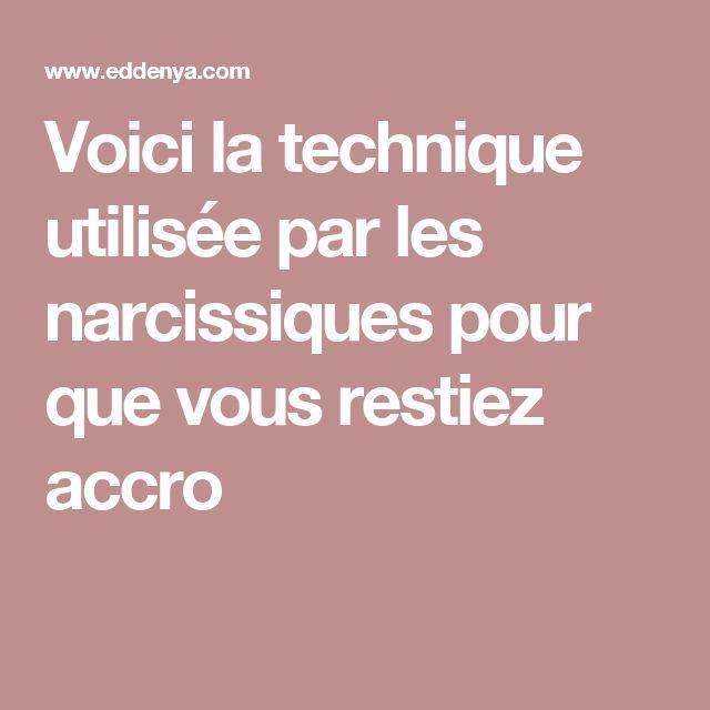 Voici la technique utilisée par les narcissiques pour que vous restiez accro