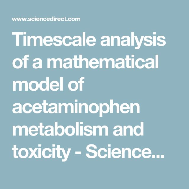 Timescale analysis of a mathematical model of acetaminophen metabolism and toxicity - ScienceDirect