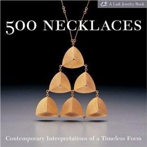500 Necklaces: Contemporary Interpretations of a Timeless Form 500 Series: Amazon.co.uk: Martha Le Van: Books