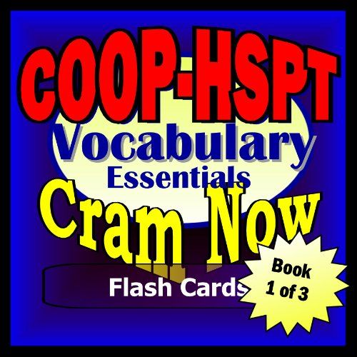 "COOP - HSPT Prep Test VOCABULARY ESSENTIALS Flash Cards--CRAM NOW!--COOP - HSPT Exam Review Book & Study Guide (COOP/HSPT Cram Now! 1) by COOP/HSPT Cram Now! http://www.amazon.com/dp/B00JK53Z4O/ref=cm_sw_r_pi_dp_eQoVwb107KA0P - ""COOP-HSPT Prep Flashcard Workbook 1: MIDDLE SCHOOL VOCABULARY-Review""   300 basic words every high school freshman should know. Includes part of speech, pronunciation, succinct, easy-to-remember definition, and common synonyms and antonyms."