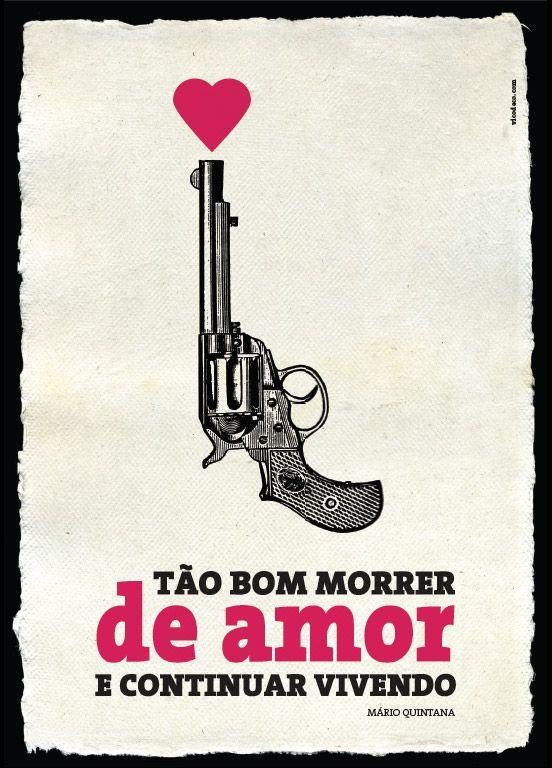 Tão bom morrer de amor e continuar vivendo - Mário Quintana