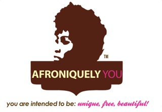 Afroniquely You | you are intended to be: unique, free, beautiful!