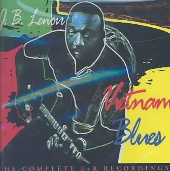 J.B. Lenoir - Vietnam Blues: Complete L & R Records