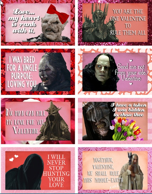 LOTR Valentines I want them!!!! I would freak my friends out. They already think I'm creepy.