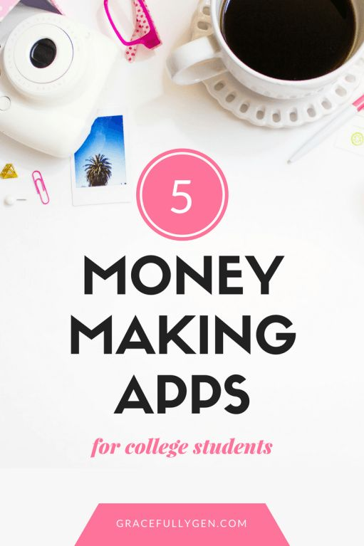Need a few extra bucks? Make extra money in college with these 5 money-making apps!