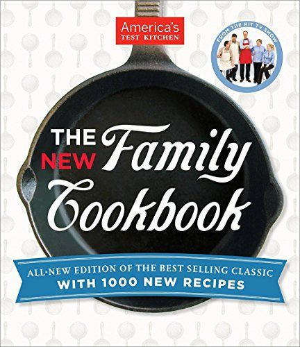 The America's Test Kitchen New Family Cookbook by Editors at America's Test Kitchen
