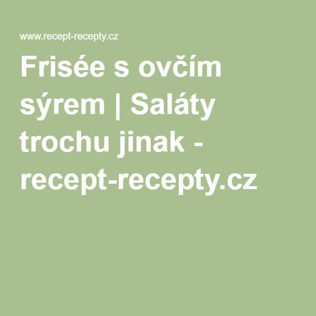 Frisée s ovčím sýrem | Saláty trochu jinak - recept-recepty.cz