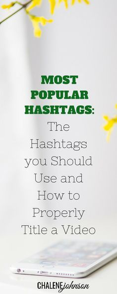 The hashtags you should use and how to properly title a video. Want Instagram tips? Mater instagram by clicking here! http://www.chalenejohnson.com/social-media/most-popular-hashtags-what-hashtags-you-should-use-and-how-to-properly-title-a-video/#_l_3v