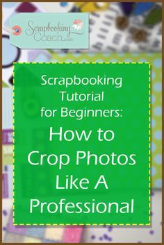 In this scrapbooking tutorial for beginners, you'll discover how to crop photos creatively to make sure your layouts look beautiful and eye catching!