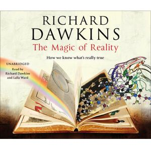 The Magic of Reality (Unabridged) by Richard Dawkins & Lalla Ward