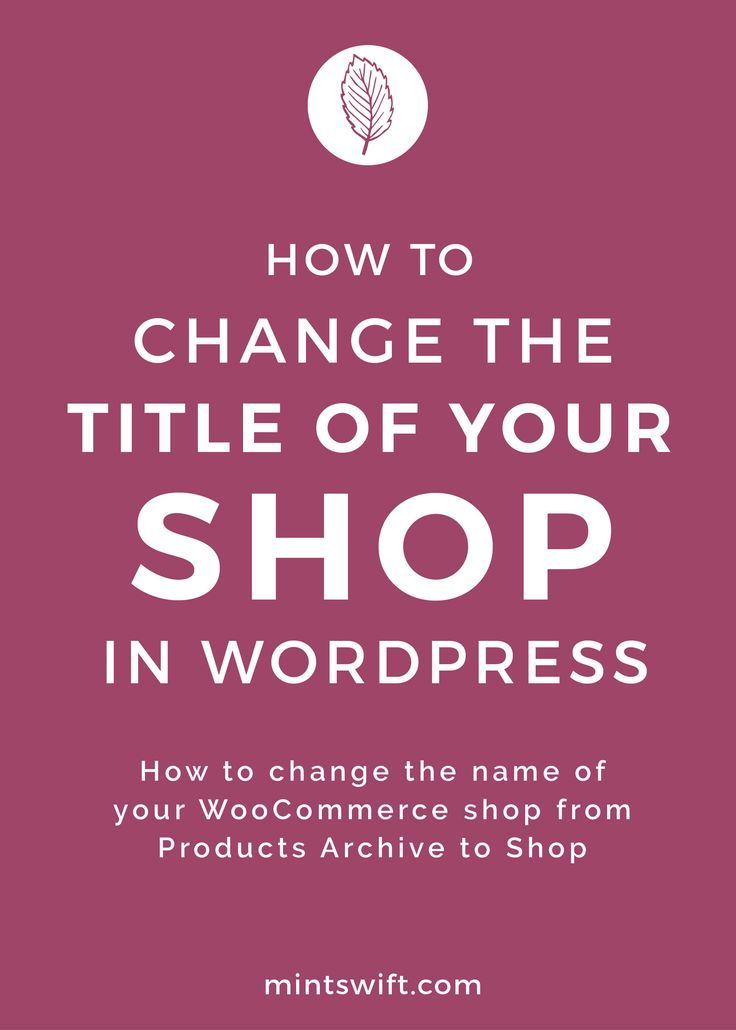 How to change the title of your shop in WordPress. How to change the name of your WooCommerce shop from Products Archive to Shop
