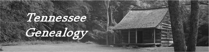 Tennessee Genealogy - another start up genealogy webpage with links to a few specific Tennessee Counties, churches, cemeteries, land and property records, census records, etc.