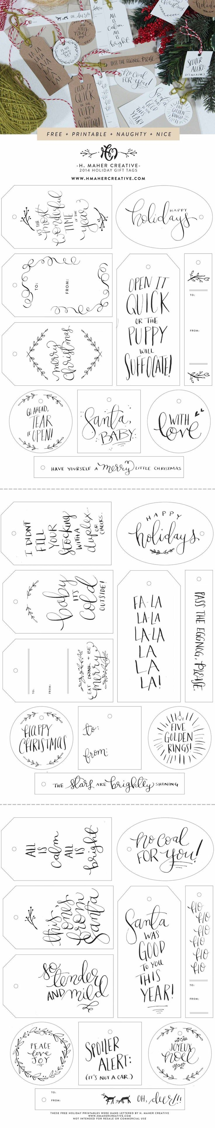 UPDATE, Y'ALL! If you like these lovely gift tags, be sure to check out our  stationery line, Wink Wink Paper Co.! We just launched our 2015 Holiday  Collection!    I made you something!! My gift to you this Holiday Season is a collection  of 30 adorably hand-lettered gift tags that you can easily print out at  home, snip-snip, tie-tie, and BAM! Gorgeous gift wrapping, because you're a  holiday boss. These calligraphed lovelies are (characteristically) naughty  and nice, with sentiments…