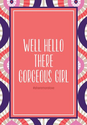 You are a GORGEOUS girl! Share this with those you believe are gorgeous!
