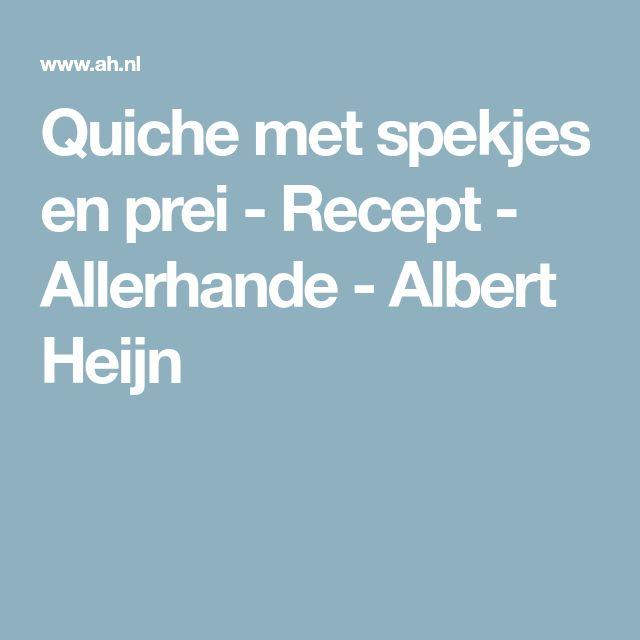 Quiche met spekjes en prei - Recept - Allerhande - Albert Heijn