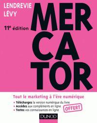 LENDREVIE, Jacques et LÉVY, Julien. Mercator: tout le marketing à l'ère numérique. 11e édition. Paris: Dunod, 2014. ISBN 978-2-10-071107-9