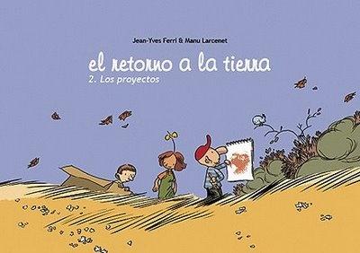 el retorno a la tierra 2. Los proyectos de Jean-Yves Ferri & Manu Larcenet