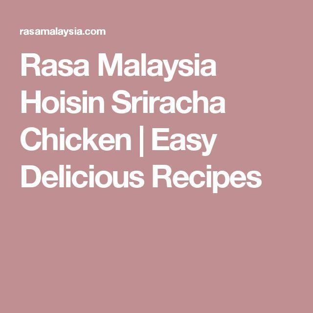 Rasa Malaysia Hoisin Sriracha Chicken | Easy Delicious Recipes