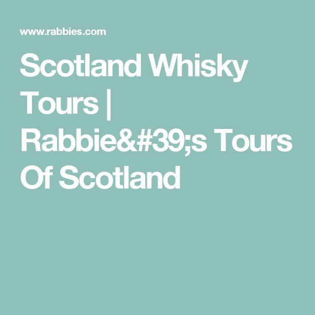 Scotland Whisky Tours | Rabbie's Tours Of Scotland