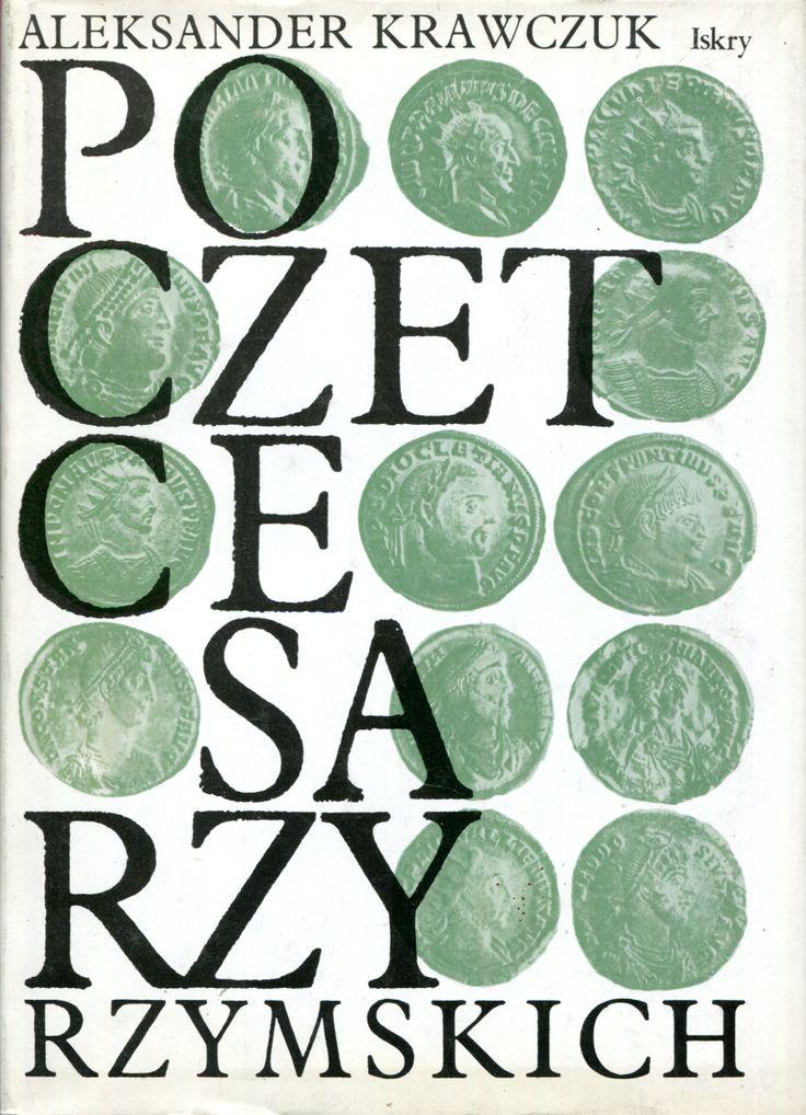 """""""Poczet cesarzy rzymskich. Dominat"""" Aleksander Krawczuk Cover by Jolanta Barącz Published by Wydawnictwo Iskry 1991"""