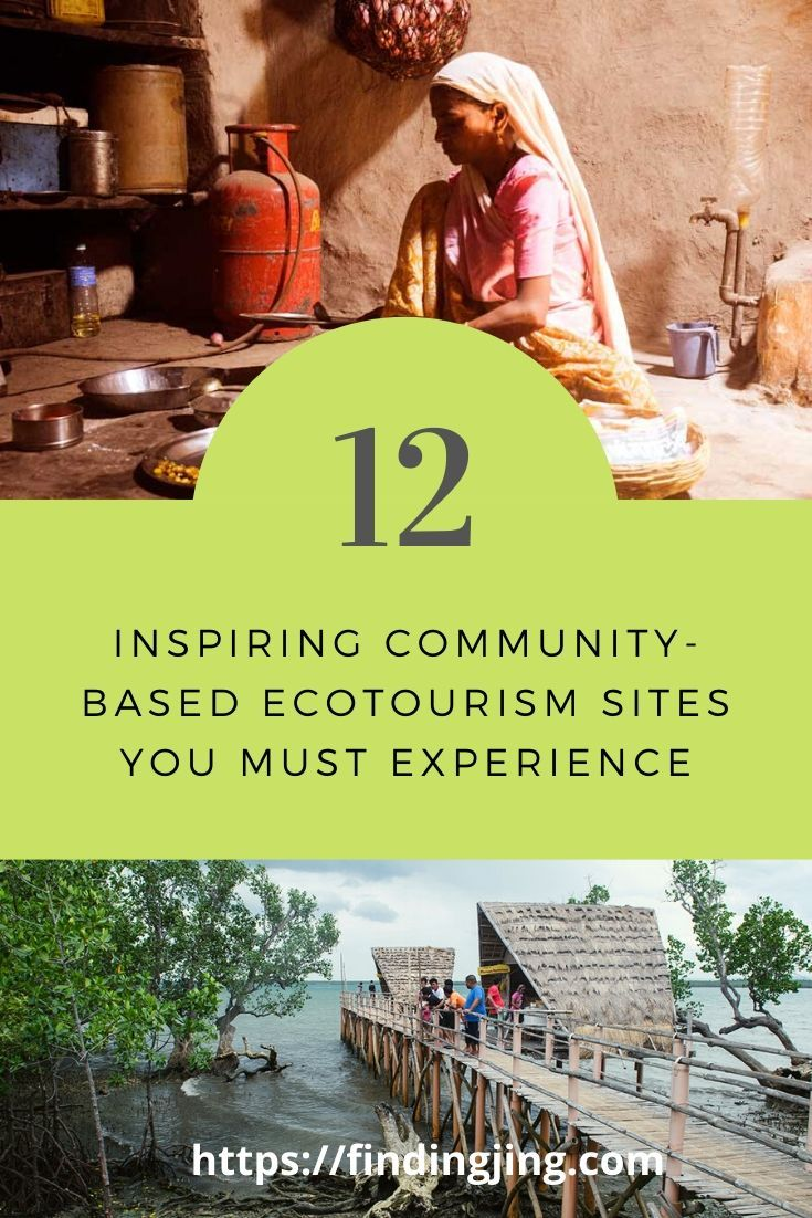 12 Inspiring Community Based Ecotourism Sites You Must Experience