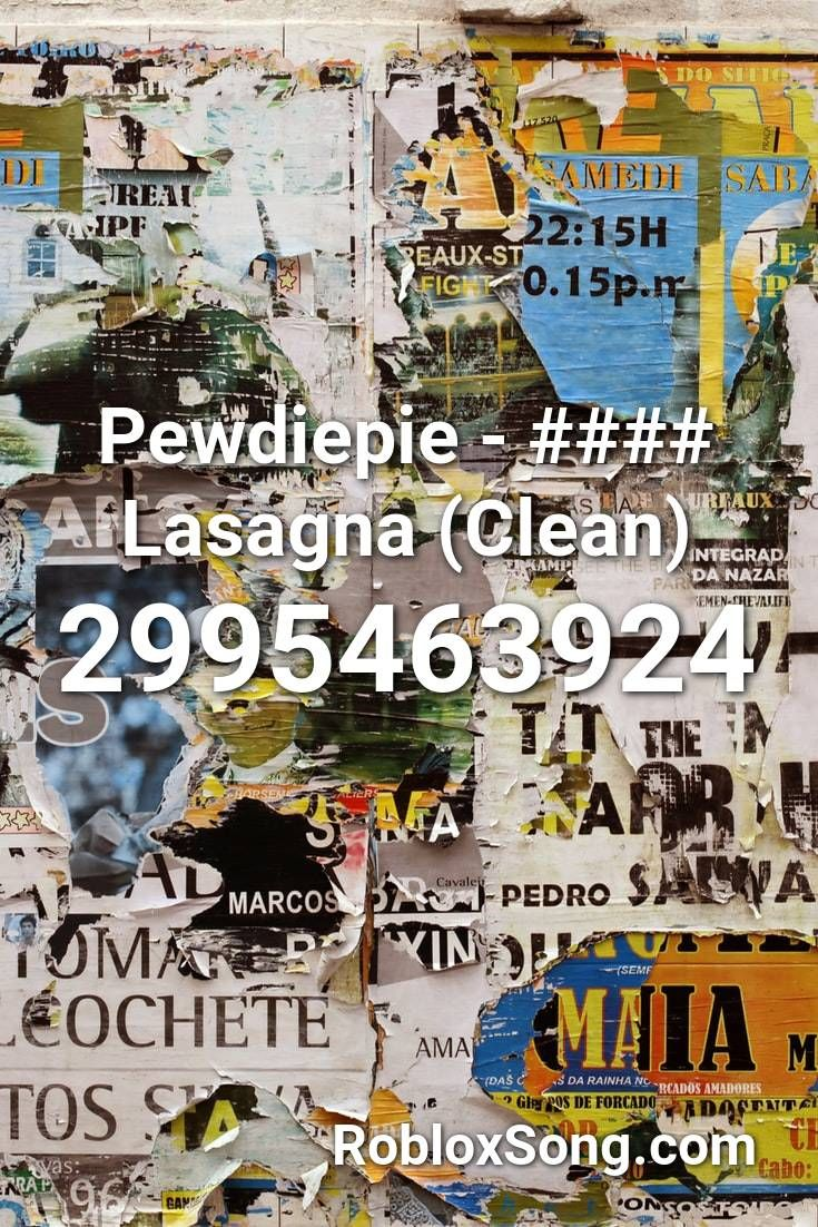 Pewdiepie Lasagna Clean Roblox Id Roblox Music Codes In