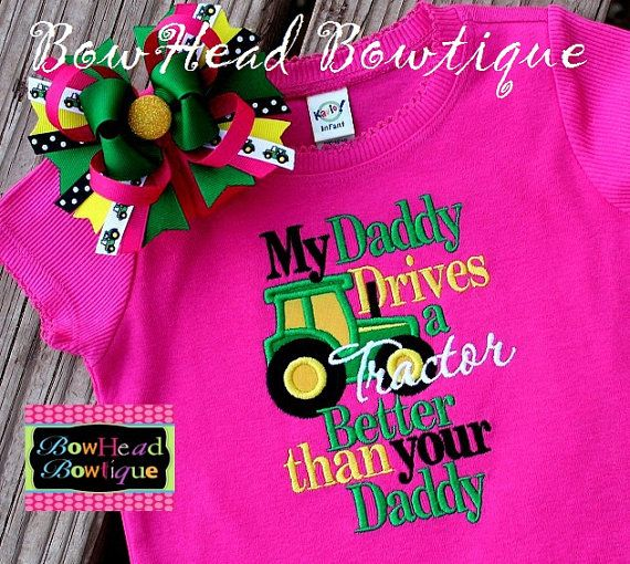My Daddy drives a Tractor better than your daddy.. I need this for baby weitl but with a red tractor!!!