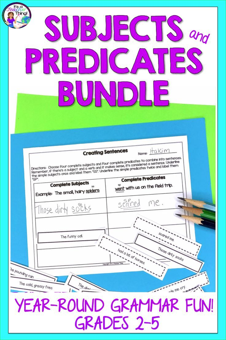 Subject And Predicate Activities Bundle For Year Round Grammar Fun Subject And Predicate Subject Predicate Activities Predicates