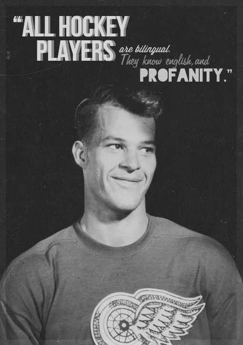 - Gordie Howe, also known as, Mr. Hockey