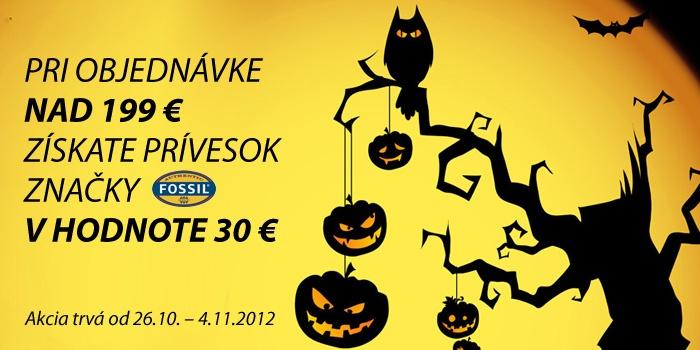 Halloween akcia  Pri objednávke na 199 Euro získate šperk Fossil v hodnote 30 Euro.  26.10. - 4.11.