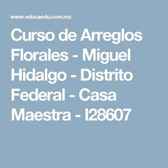 Curso de Arreglos Florales - Miguel Hidalgo - Distrito Federal - Casa Maestra - I28607