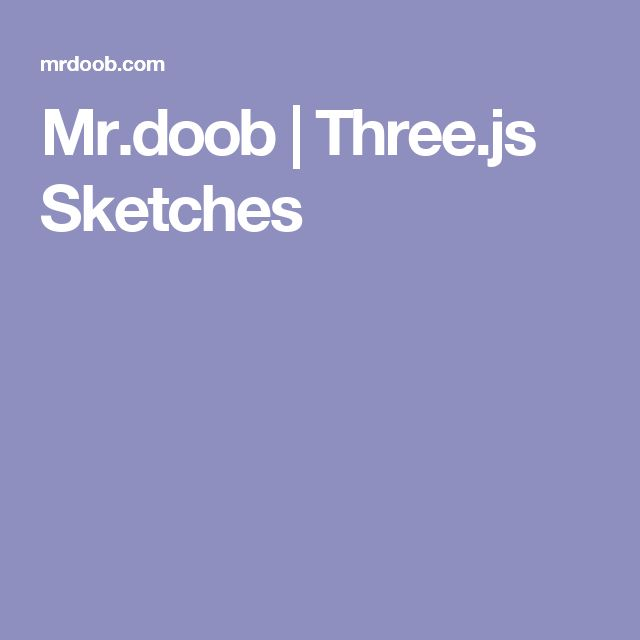 Mr.doob | Three.js Sketches
