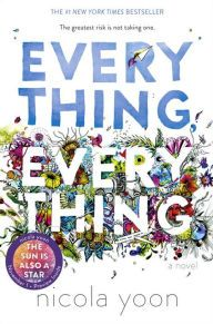 Everything, Everything by  Nicola Yoon --