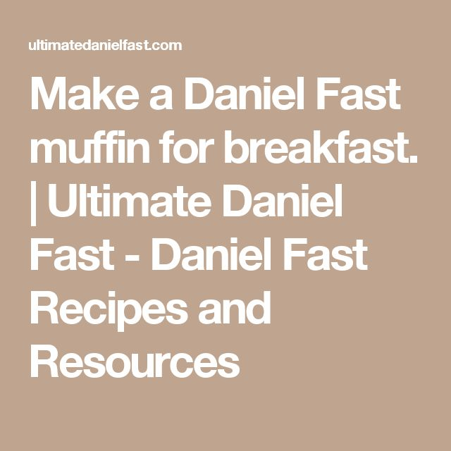 Breakfast Ideas Daniel Fast: 100+ Daniel Fast Recipes On Pinterest