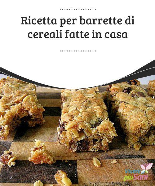Ricetta per #barrette di cereali fatte in casa  #Ricetta per #preparare barrette di #cereali fatte in #casa.