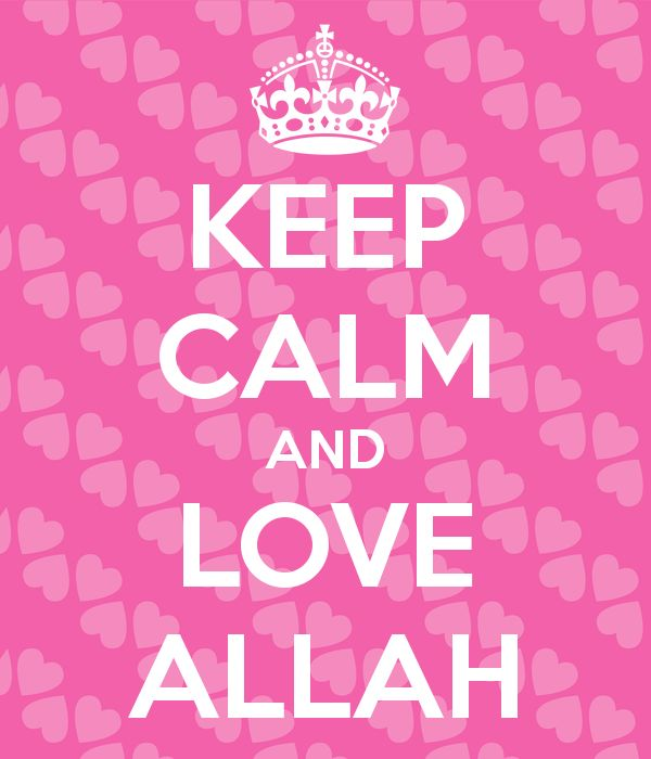 KEEP CALM AND LOVE ALLAH