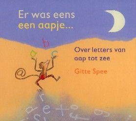 Er was eens een aapje... Over letters van aap tot zee - Gitte Spee