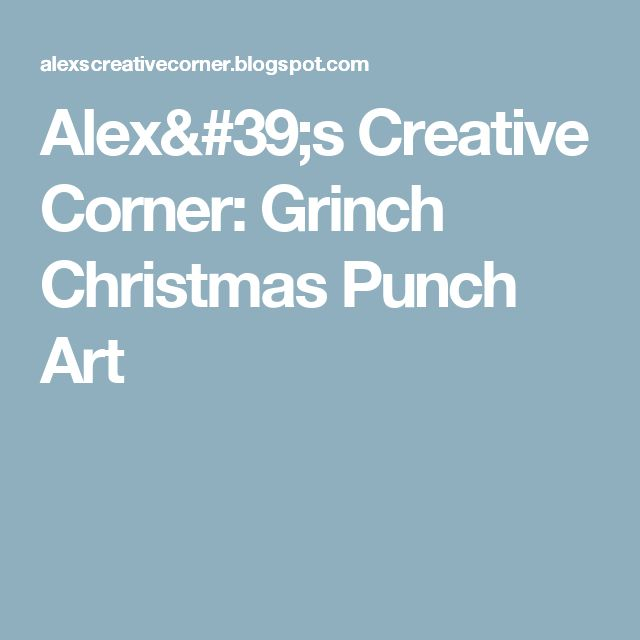 Alex's Creative Corner: Grinch Christmas Punch Art