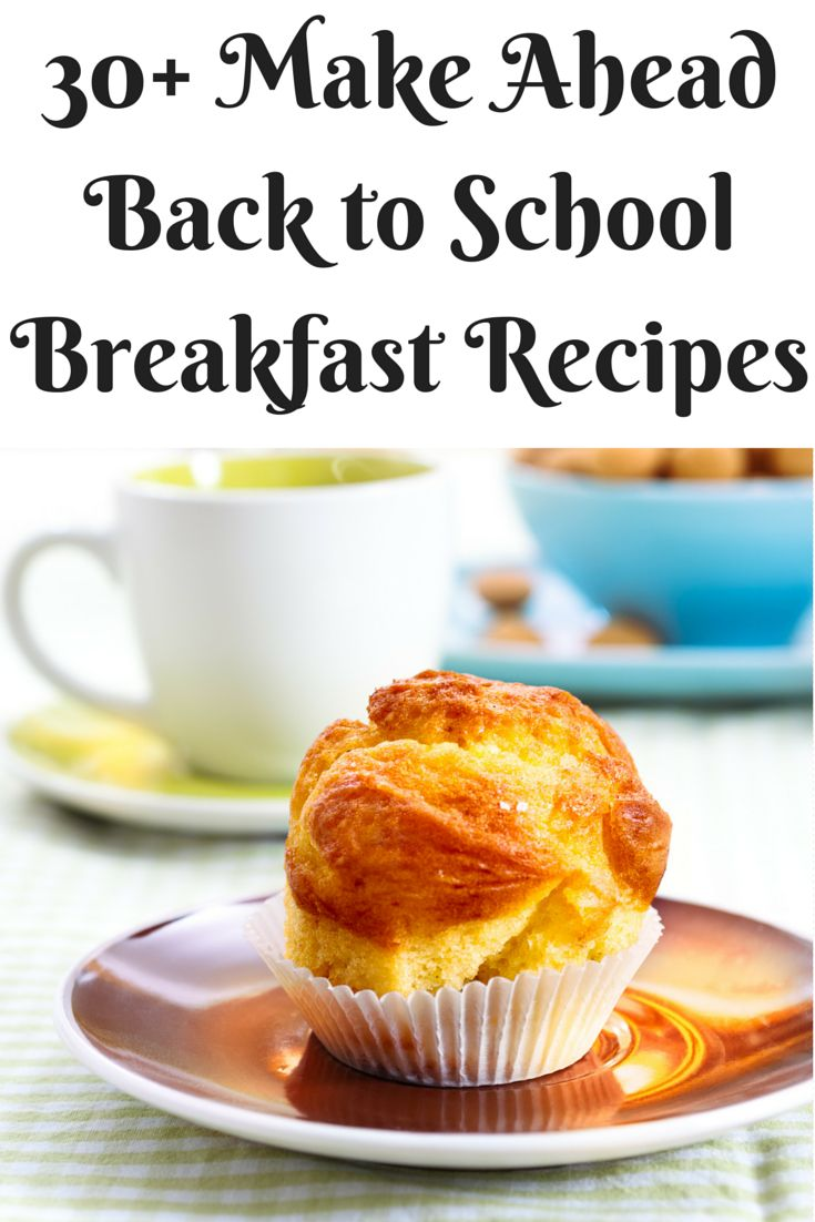 30+ Make Ahead Back to School Breakfast Recipes - My Pinterventures
