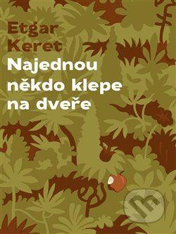 Martinus.sk > Knihy: Najednou někdo klepe na dveře (Etgar Keret)