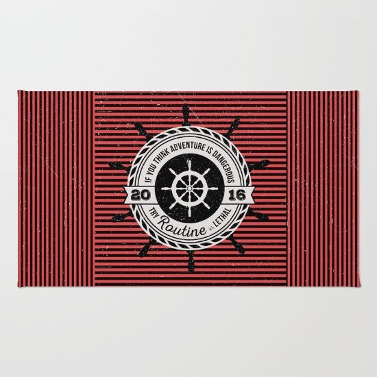 If you think adventure is dangerous try routine, it's lethal: red and black stripes, nautical rug, custom surface design