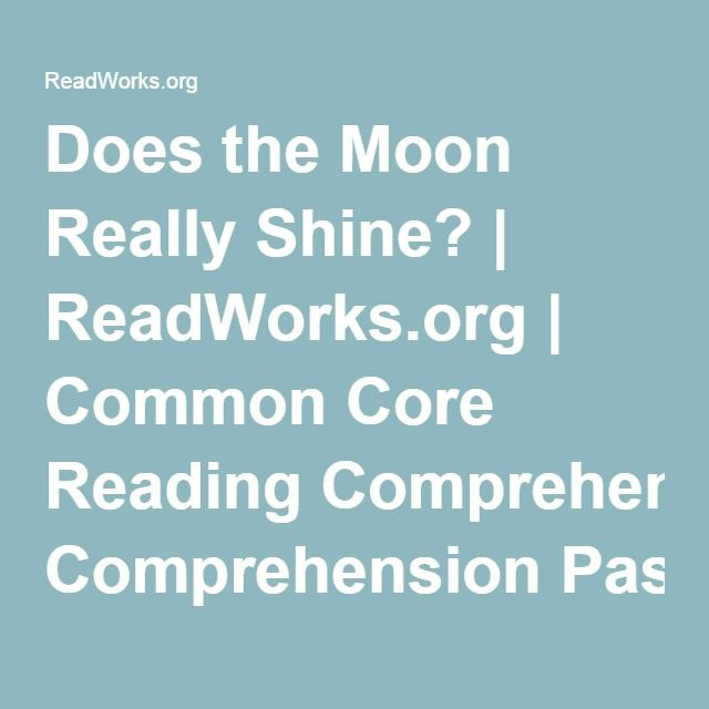 Does the Moon Really Shine? | ReadWorks.org | Common Core Reading Comprehension Passages
