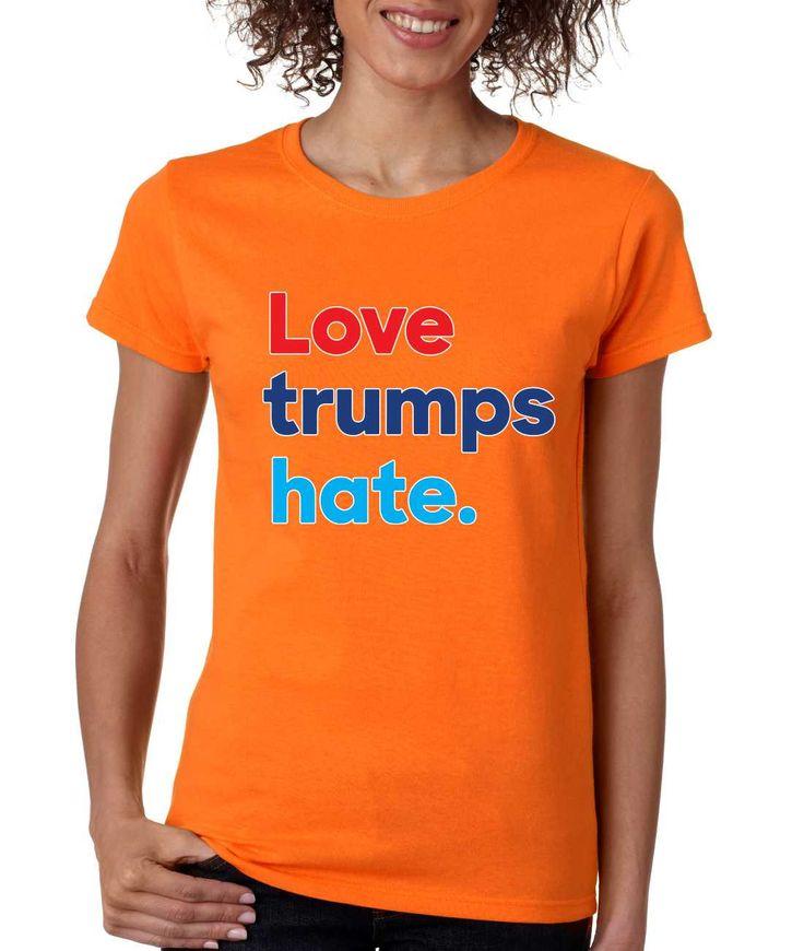 Women's T Shirt Love Trumps Hate Elections 2016 Shirt