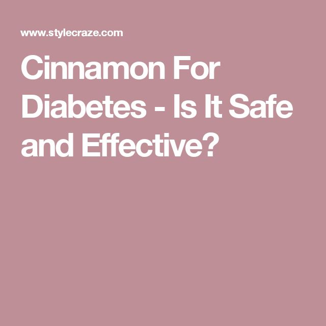 Cinnamon For Diabetes - Is It Safe and Effective?