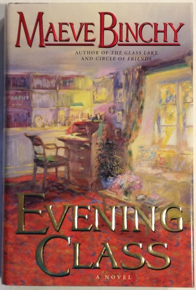 Evening Class By Maeve Binchy 1997 Hardcover With Dust Jacket First Edition