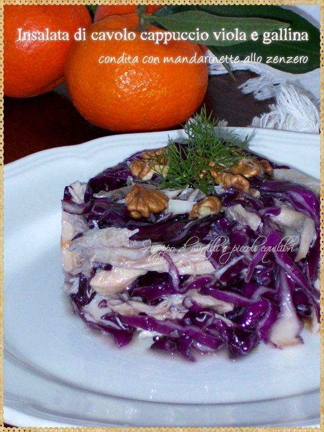 Insalata di cavolo cappuccio viola e gallina condita con mandarinette allo zenzero (Coleslaw purple cap and chicken seasoned with ginger Mandarinette)